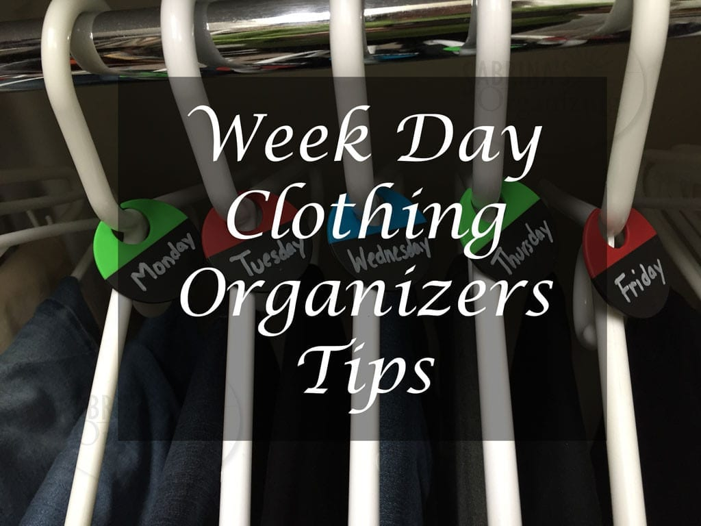 Week Day Clothing Organizers Tips Sabrina S Organizing