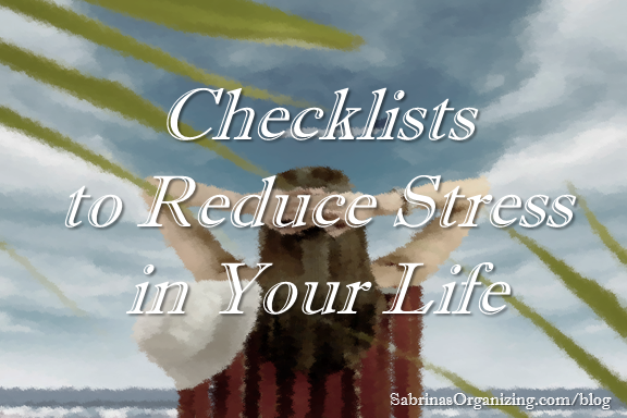Checklists to Reduce Stress in Your Life