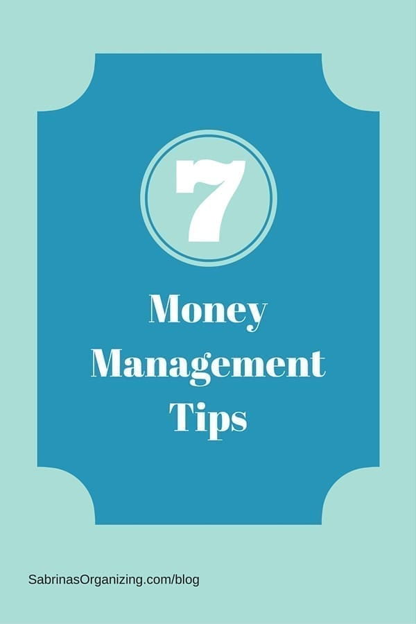 7 Money Management Tips | Sabrina's Organizing #money #management #tips