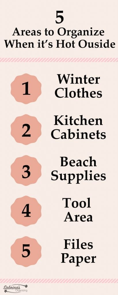 5 areas to organize when it is hot outside.