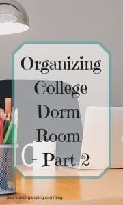 Organizing College Dorm Room - Part 2