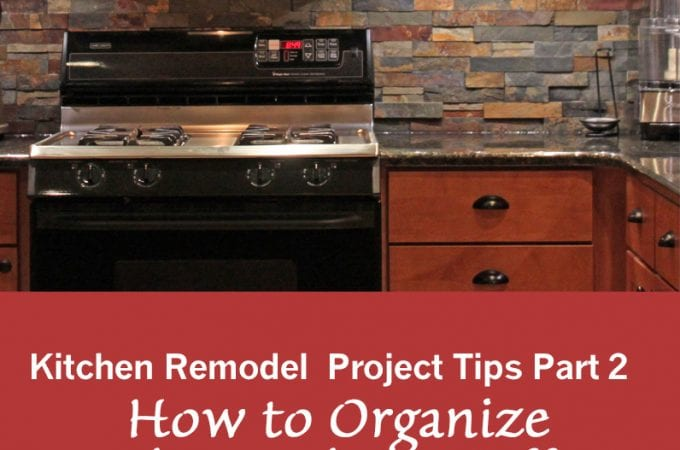 How to Organize the Kitchen Stuff Before & During a Kitchen Remodel