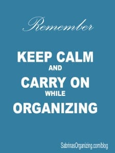 keep calm and carry on while organizing