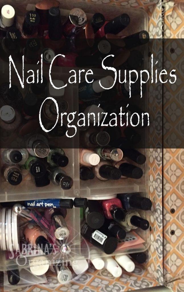 Nail Care Supplies Organization | Sabrina's Organizing