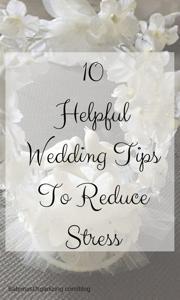 10 helpful wedding tips to reduce stress | Sabrina's Organizing