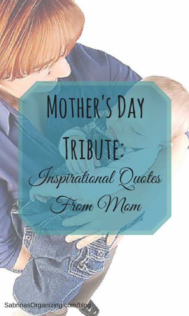 Mother's Day Tribute: Inspirational Quotes From Mom