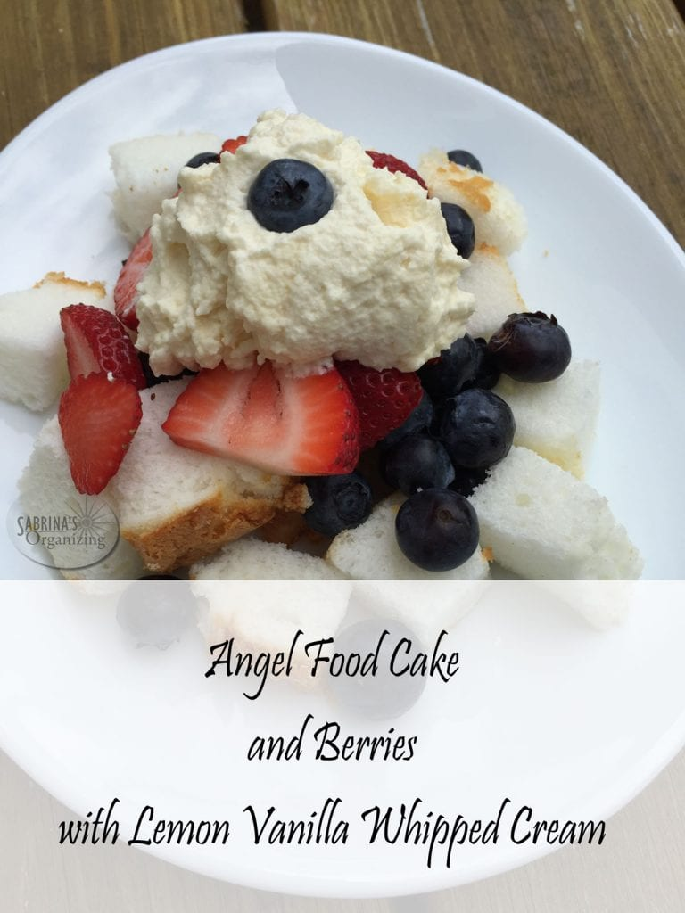 Angel Food Cake and Berries with Lemon Vanilla Whipped Cream