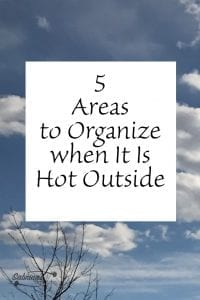5 Areas to Organize when It Is Hot Outside