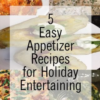 5 Easy Appetizer Recipes for Holiday Entertaining