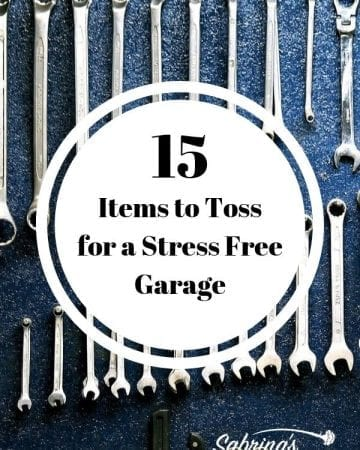 15 Items to Toss for a Stress Free Garage