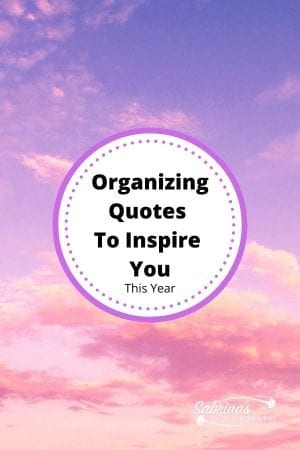 Organizing Quotes To Inspire You This Year