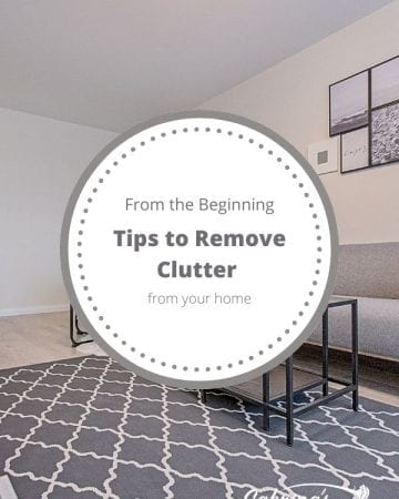 from the beginning tips to remove clutter in your home