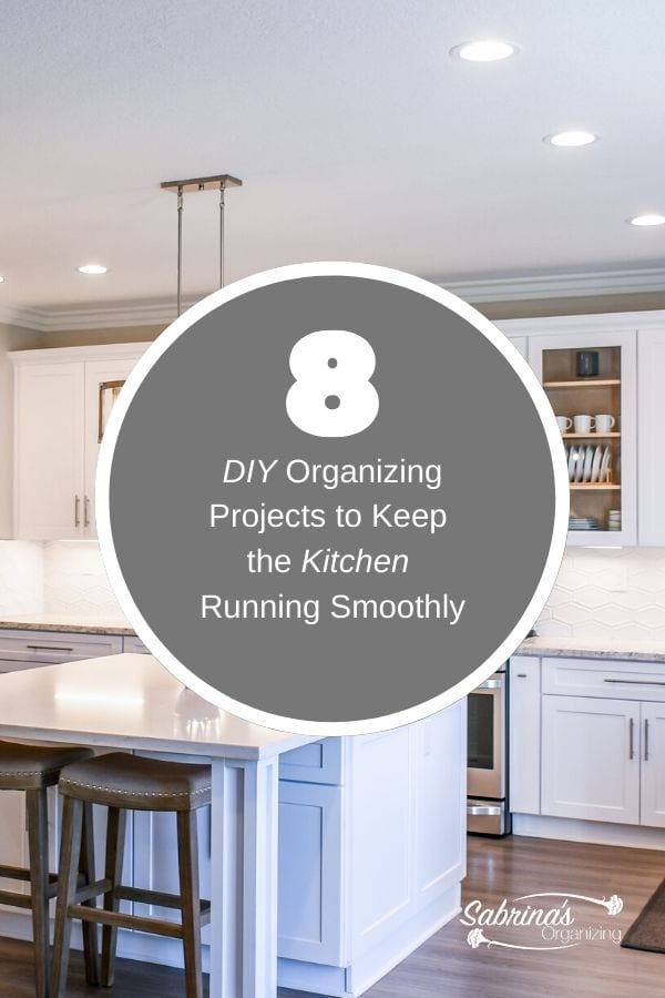 8 DIY Organizing Projects to Keep the Kitchen Running Smoothly